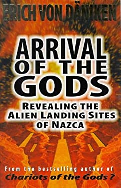 Arrival of the Gods: Revealing the Alien Landing Sites of Nazca 9781862043534
