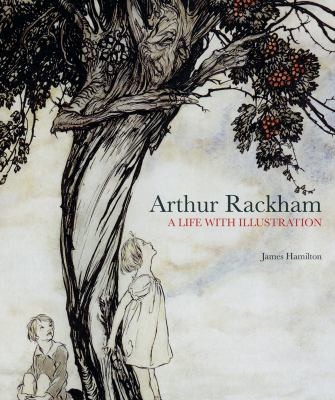 Arthur Rackham: A Life with Illustration 9781862058941