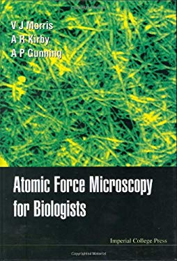 Atomic Force Microscopy for Biologists 9781860941993