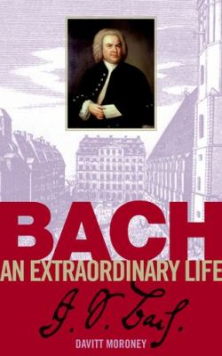 Bach: An Extraordinary Life 9781860961908