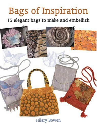 Bags of Inspiration: 15 Elegant Bags to Make and Embellish 9781861084385