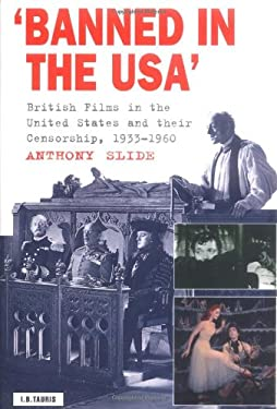 Banned in the U.S.A.: British Films in the United States and Their Censorship, 1933-1966 9781860642548