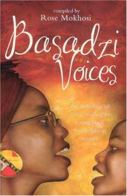Basadzi Voices: An Anthology of Poetic Writing by Young Black South African Women 9781869141028