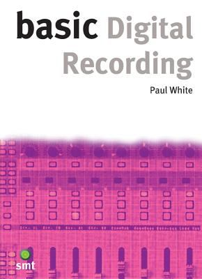 Basic Digital Recording 9781860742699