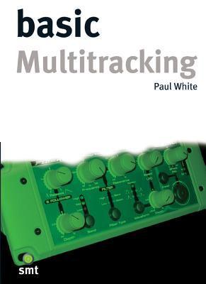 Basic Multitracking 9781860742644