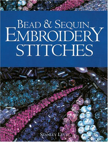 Bead & Sequin Embroidery Stitches 9781861083715