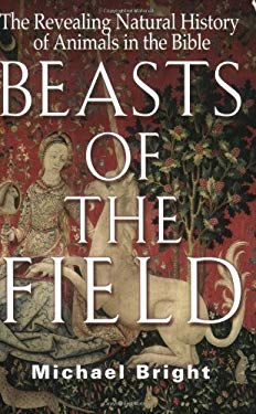 Beasts of the Field: The Revealing Natural History of Animals in the Bible 9781861058317