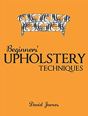 Beginners' Upholstery Techniques 9781861084958