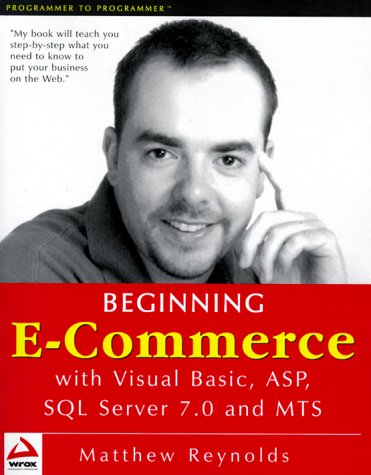 Beginning E-Commerce with Visual Basic, ASP, SQL Server 7.0 and MTS 9781861003980