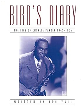 Bird's Diary: The Life of Charlie Parker 1945-55 9781860741326