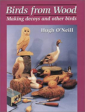 Birds from Wood: Making Decoys and Other Birds 9781861262530