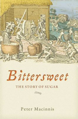 Bittersweet: The Story of Sugar 9781865086576