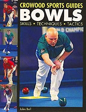 Bowls: Skills, Techniques, Tactics 9781861269683