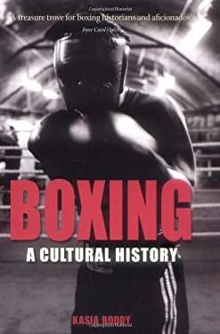 Boxing: A Cultural History 9781861894113