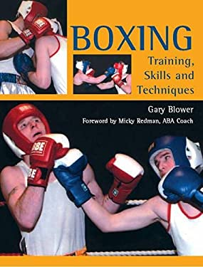 Boxing: Training, Skills and Techniques 9781861269027