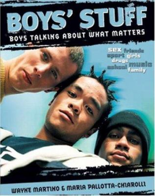 Boys' Stuff: Boys Talking about What Matters 9781865085555