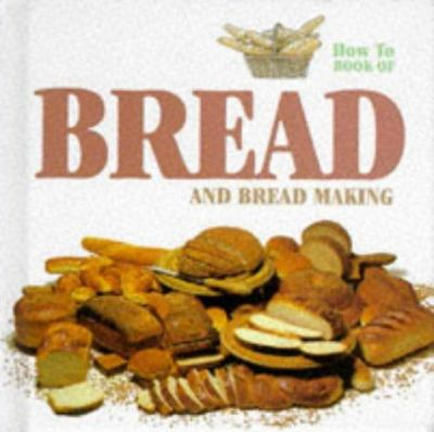 Bread - And Bread Making 9781860192098