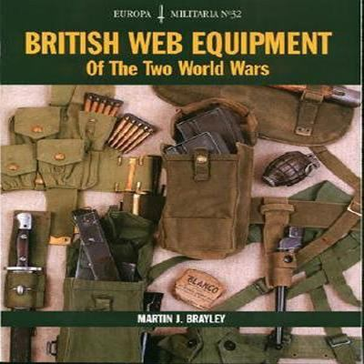 British Web Equipment of the Two World Wars 9781861267436
