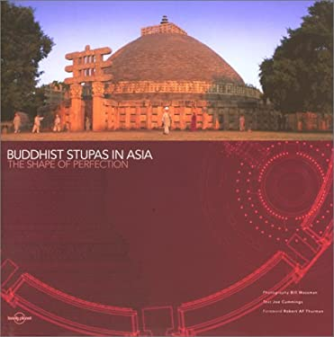 Buddhist Stupas in Asia: The Shape of Perfection 9781864501209