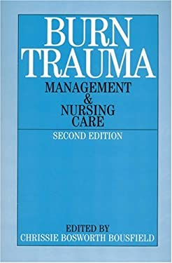 Burn Trauma: Management and Nursing Care 9781861562401