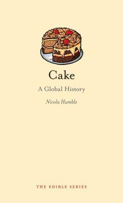 Cake: A Global History 9781861896483