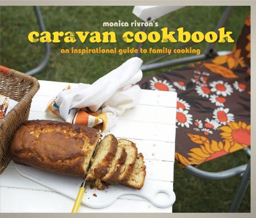 Caravan Cookbook: An Inspirational Guide to Family Cooking 9781862059016