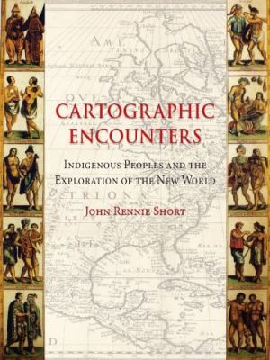 Cartographic Encounters: Indigenous Peoples and the Exploration of the New World 9781861894366