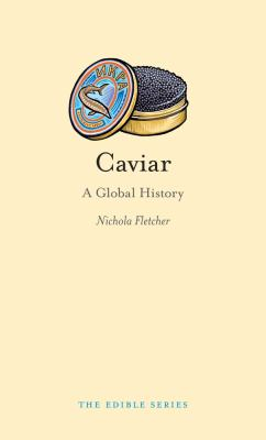 Caviar: A Global History 9781861896506