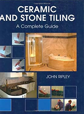 Ceramic and Stone Tiling: A Complete Guide 9781861267771