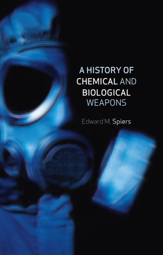 A History of Chemical and Biological Weapons 9781861896513