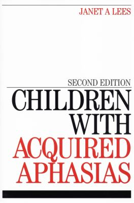 Children with Acquired Aphasias 9781861564900