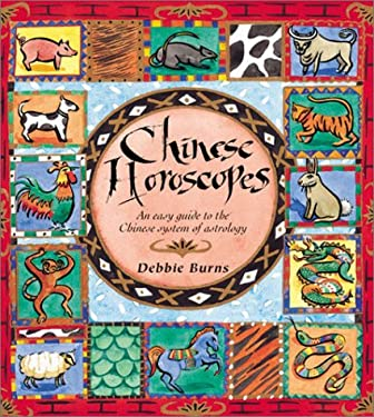Chinese Horoscopes: An Easy Guide to the Chinese System of Astrology 9781863026512