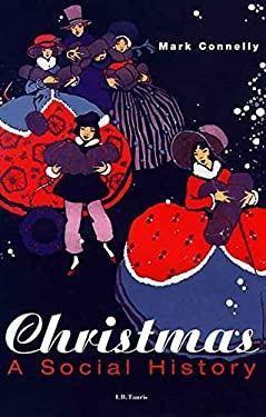 Christmas: A Social History 9781860644467