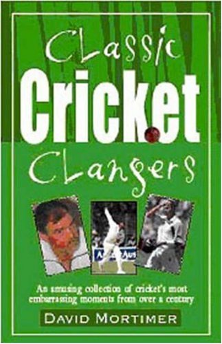 Classic Cricket Clangers