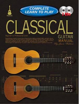 Classical Guitar Manual: Complete Learn to Play Instructions with 2 CDs 9781864692396