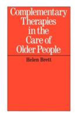 Complementary Therapies in the Care of Older People 9781861563040