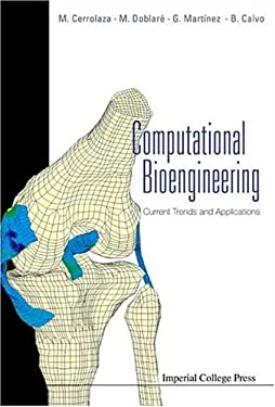 Computational Bioengineering: Current Trends and Applications 9781860944659