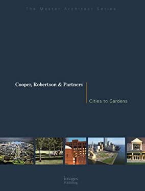 Cooper, Robertson & Partners: Cities to Gardens 9781864701678