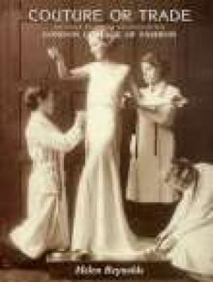 Couture or Trade: Pictorial Record of the London College of Fashion 9781860770661