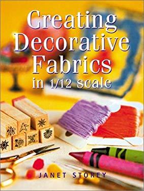 Creating Decorative Fabrics in 1/12 Scale 9781861082640