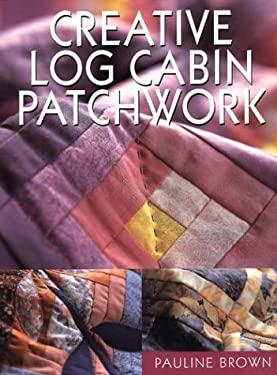 Creative Log Cabin Patchwork 9781861083258