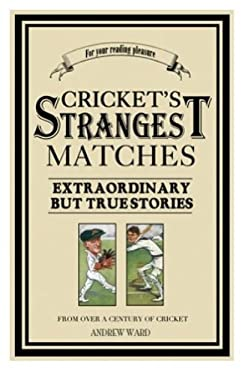 Cricket's Strangest Matches 9781861052933