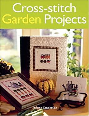 Cross-Stitch Garden Projects 9781861083081