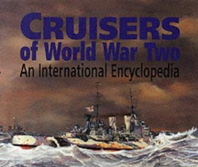 Cruisers of World War Two: An International Encyclopedia 9781860198748