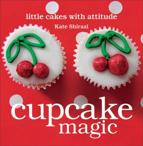 Cupcake Magic: Little Cakes with Attitude 9781862058101
