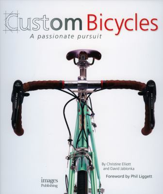 Custom Bicycles: A Passionate Pursuit 9781864703139
