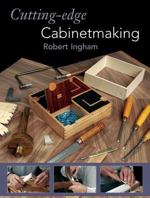 Cutting-Edge Cabinetmaking 9781861085184