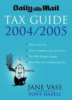 Daily Mail Tax Guide 2004/2005 9781861976819