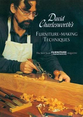 David Charlesworth's Furniture-Making Techniques 9781861081254