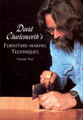 David Charlesworth's Furniture-Making Techniques Volume Two 9781861082954
